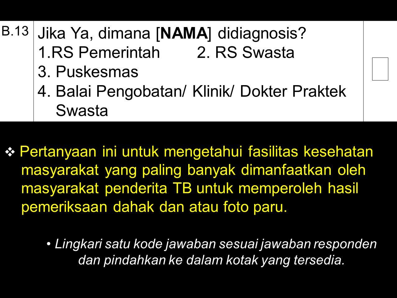 Jika Ya, dimana [NAMA] didiagnosis RS Pemerintah 2. RS Swasta